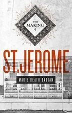 The Making of St. Jerome: By Badian , Marie Beath