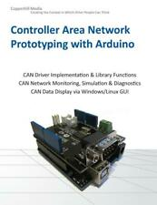 Controller Area Network Prototyping With Arduino: Creating CAN Monitoring, Diagn