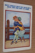 "Postcard Humour "" Don't forget You've Got a Wife and 2 kids at home posted 1927"
