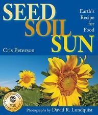 Seed, Soil, Sun: Earth's Recipe for Food, Peterson, Cris, Good Book