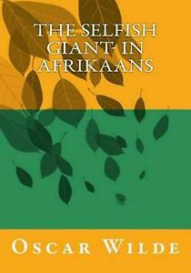 The Selfish Giant- In Afrikaans by Oscar Wilde (Afrikaans) Paperback Book Free S