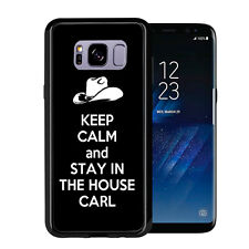 Keep Calm and Stay In The House Carl For Samsung Galaxy S8 Plus + 2017 Case Cove