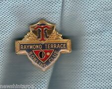 RAYMOND TERRACE  BOWLING   CLUB  LAPEL BADGE