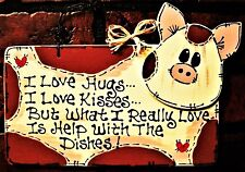 PIG Hugs~Kisses~Dishes KITCHEN SIGN Wall Hanger Plaque Country Rustic Decor