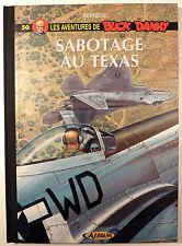 Buck Danny 50 Sabotage au Texas Bergèse Ed. Album Tirage limité TTBE