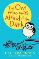 The Owl Who Was Afraid of the Dark (Character Cl, Tomlinson, Jill, New