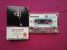 Ultra Rare K 7  Cassette / Eric Clapton – Just One Night / Peacock ES 264