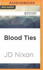 Little Town: Blood Ties by J. D. Nixon (2016, MP3 CD, Unabridged)