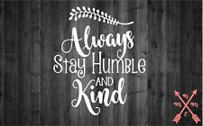 ALWAYS STAY HUMBLE & KIND VINYL DECAL STICKER LAPTOP YETI TUMBLER CAR CUP TRUCK