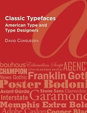 Classic Typefaces: American Type and Type Designers New Paperback David Consuegr