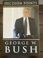 Decision Points - George W. Bush - Hardcover - Crown Publishing  2010