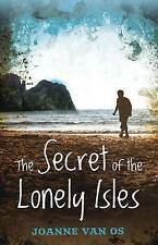 The Secret of the Lonely Isles by Joanne Van Os. Unread. Free Post