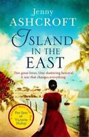 Island in the East: Two great loves. One shatter, Ashcroft, Jenny, New