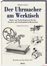 Fachbuch Der Uhrmacher am Werktisch, Nachschlagebuch für die Uhren-Reparatur NEU