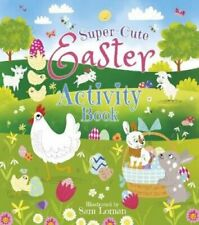 Super-Cute Easter Activity Book by Sam Loman 9781789506280 | Brand New