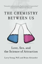 The Chemistry Between Us : Love, Sex, and the Science of Attraction by Larry...