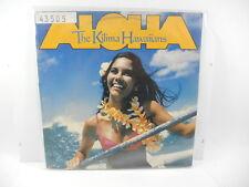 ALOHA THE KILIMA HAWAIIANS DISCO LP 33 GIRI VINILE