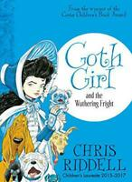 Goth Girl and the Wuthering Fright by Riddell, Chris, NEW Book, FREE & FAST Deli
