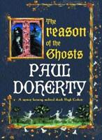 The Treason of the Ghosts By P. C. Doherty