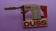 Pin's pin PERFORATEUR BURINEUR DUSS P30 (ref CL14)