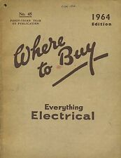 WHERE TO BUY EVERYTHING ELECTRICAL 1964 EDITION published 1964
