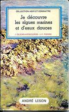 JE DECOUVRE LES ALGUES MARINES ET D'EAUX DOUCES - 1977