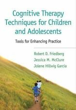 COGNITIVE THERAPY TECHNIQUES FOR CHILDREN AND ADOLESCENTS - FRIEDBERG, ROBERT D.