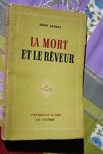 LA MORT ET LE  REVEUR  par DENIS SAURAT   éd. LA COLOMBE 1947