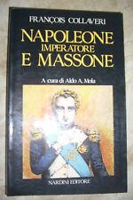 FRANCOIS COLLAVERI - NAPOLEONE IMPERATORE E MASSONE - 1986 NARDINI (GK)