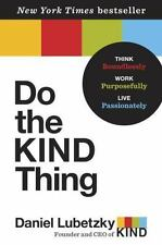 NEW - Do the KIND Thing: Think Boundlessly, Work Purposefully, Live Passionately