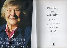 SIGNED SHIRLEY WILLIAMS CLIMBING THE BOOKSHELVES THE AUTOBIOGRAPHY REPRINT HB 09