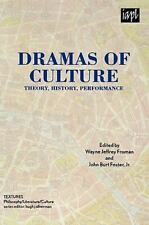 Dramas of Culture : Theory, History, Performance (2008, Hardcover)