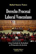 Derecho Procesal Laboral Venezolano by Rafael Felipe Suarez Nanez (2015,...