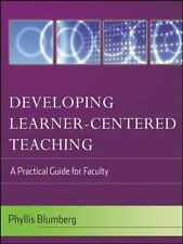 Developing Learner-Centered Teaching, A Practical Guide for Faculty - P Blumberg