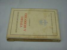(Arnaldo Fraccaroli) Vivere a modo mio 1944 Mondadori .