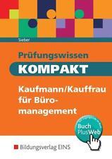 Prüfungswissen kompakt - Kaufmann/Kauffrau für Büromanagement von Michael Sieber