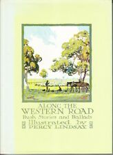 ALONG THE WESTERN ROAD -BUSH STORIES BALLADS ILLUST'D PERCY LINDSAY (NORMAN'S BR