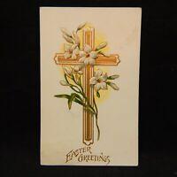 POSTCARD EASTER GREETINGS CROSS & FLOWERS SCENE POSTMARKED 1911 EMBOSSED