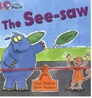 The See-saw: A humorous story about a hippo who wa... by Shipton, Paul Paperback