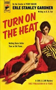 Turn on the Heat by Erle Stanley Gardner 9781785656170 | Brand New