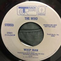 THE WHO Odd Rare? 45 Promo on TRACK RECORD LABEL 33041 1972 WASP MAN / THE RELAY