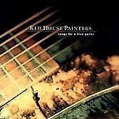 Red House Painters - Songs for a Blue Guitar .