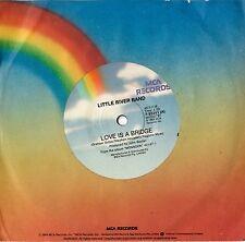 "LITTLE RIVER BAND - LOVE IS A BRIDGE 7"" 45 RPM VINYL SINGLE RECORD AUSTRALIA NM"