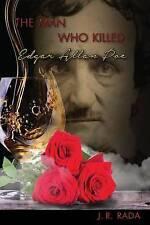 The Man Who Killed Edgar Allan Poe by Rada, J. R. 9780692598771 -Paperback
