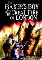 The Baker's Boy and the Great Fire of London by Tom Bradman, Tony Bradman, An...