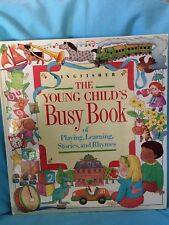 The Young Child's Busy Book Hardcover 1991 Playing Learning Stories Rhymes