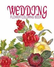 Flowers and Landscapes Coloring Books for Grown-Ups: WEDDING FLOWER COLORING...