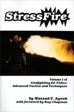 Stressfire, Vol. 1 [Gunfighting for Police: Advanced Tactics and Techniques]