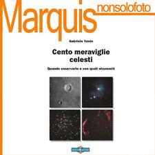 CENTO MERAVIGLIE CELESTI       Nuovo Orione   astronomia Marquis