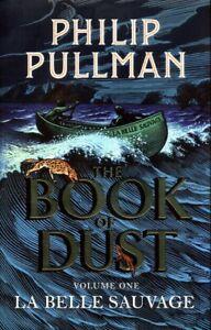 La Belle Sauvage Hardback (Book of Dust Series - Volume 1) - Philip Pullman